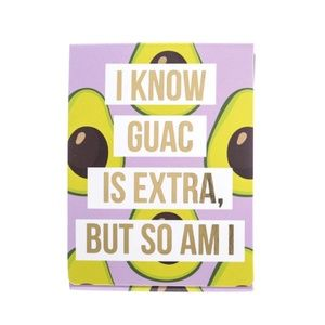 I Know Guac Is Extra But So Am I Pocket Note